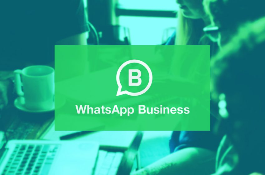 WhatsApp Business, la revolución de tu empresa
